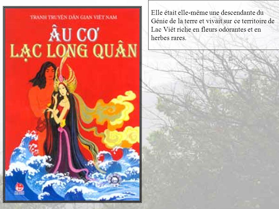 Elle était elle-même une descendante du Génie de la terre et vivait sur ce territoire de Lac Viêt riche en fleurs odorantes et en herbes rares.