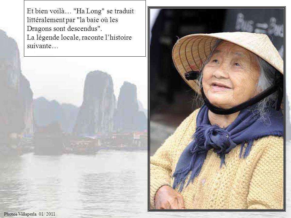 Et bien voilà… Ha Long se traduit littéralement par la baie où les Dragons sont descendus . La légende locale, raconte l'histoire suivante…