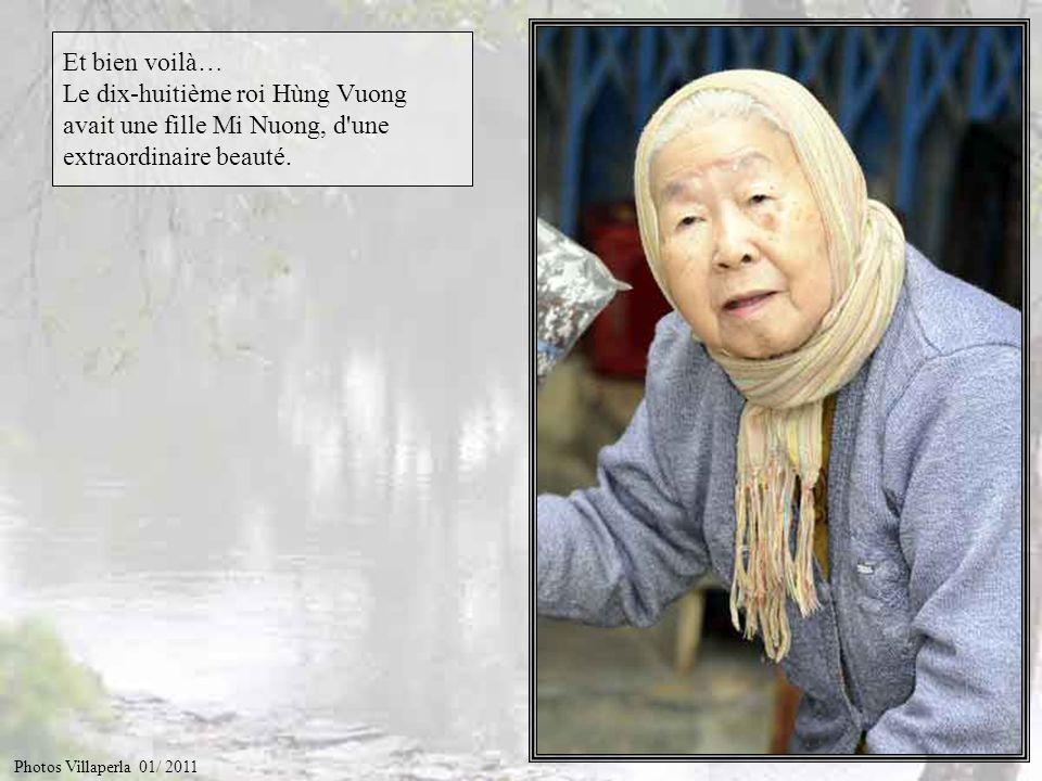 Et bien voilà… Le dix-huitième roi Hùng Vuong avait une fille Mi Nuong, d une extraordinaire beauté.