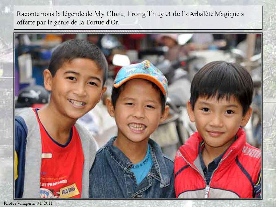 Raconte nous la légende de My Chau, Trong Thuy et de l'«Arbalète Magique » offerte par le génie de la Tortue d Or.