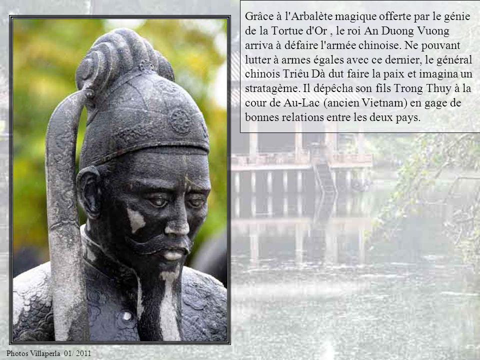 Grâce à l Arbalète magique offerte par le génie de la Tortue d Or , le roi An Duong Vuong arriva à défaire l armée chinoise. Ne pouvant lutter à armes égales avec ce dernier, le général chinois Triêu Dà dut faire la paix et imagina un stratagème. Il dépêcha son fils Trong Thuy à la cour de Au-Lac (ancien Vietnam) en gage de bonnes relations entre les deux pays.