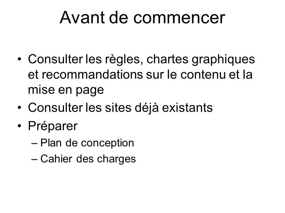 Avant de commencer Consulter les règles, chartes graphiques et recommandations sur le contenu et la mise en page.