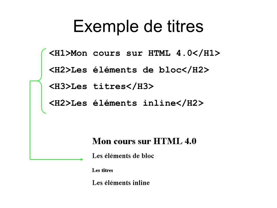 Exemple de titres <H1>Mon cours sur HTML 4.0</H1>