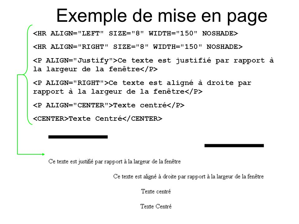 Exemple de mise en page <HR ALIGN= LEFT SIZE= 8 WIDTH= 150 NOSHADE> <HR ALIGN= RIGHT SIZE= 8 WIDTH= 150 NOSHADE>