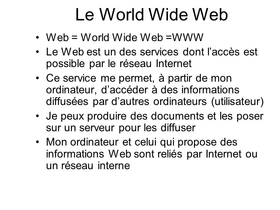 Le World Wide Web Web = World Wide Web =WWW