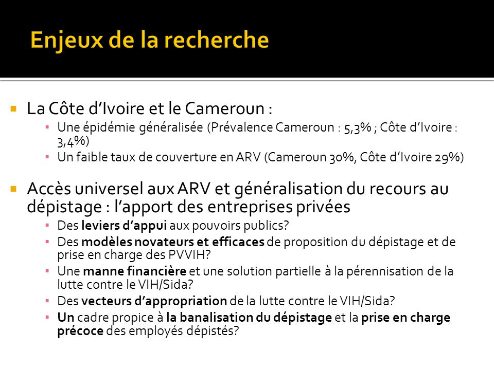 Enjeux de la recherche La Côte d'Ivoire et le Cameroun :