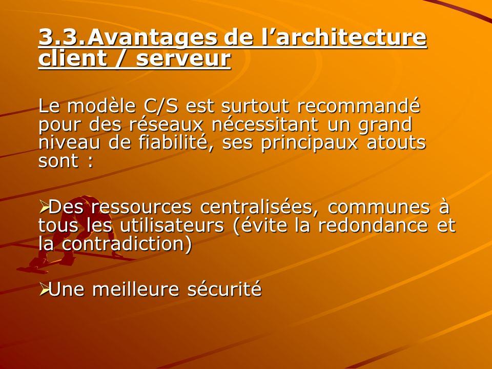 3.3. Avantages de l'architecture client / serveur