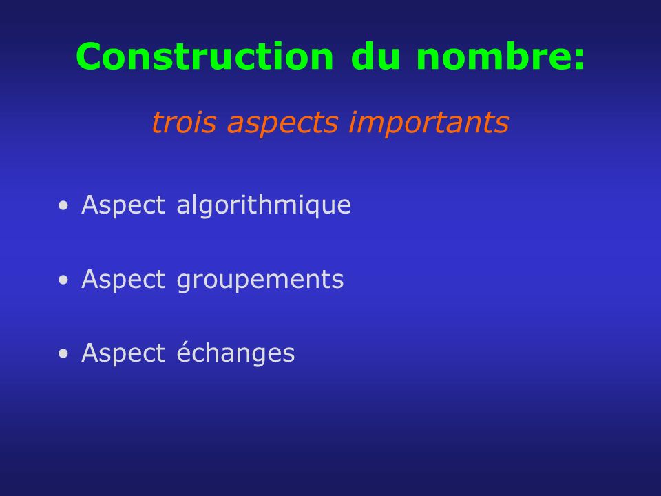 Construction du nombre: trois aspects importants