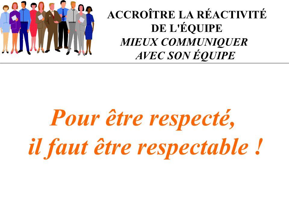 ACCROÎTRE LA RÉACTIVITÉ il faut être respectable !