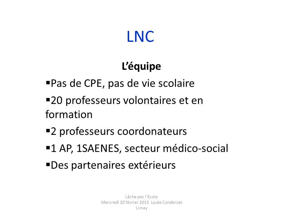 Lâche pas l Ecole Mercredi 20 février 2013 Lycée Condorcet Limay
