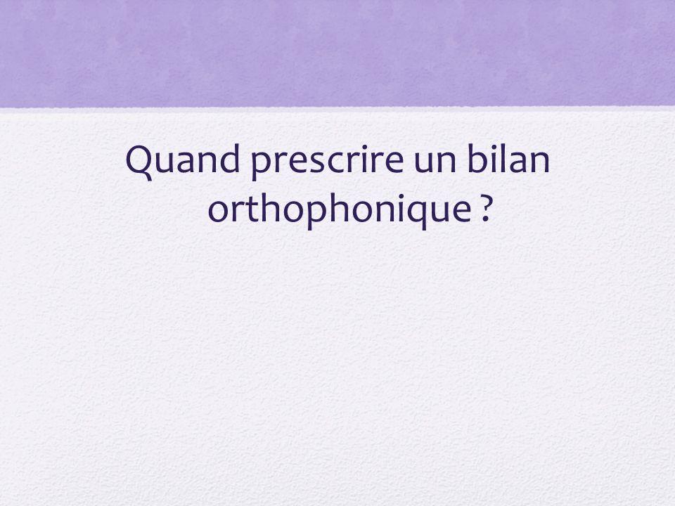 Quand prescrire un bilan orthophonique