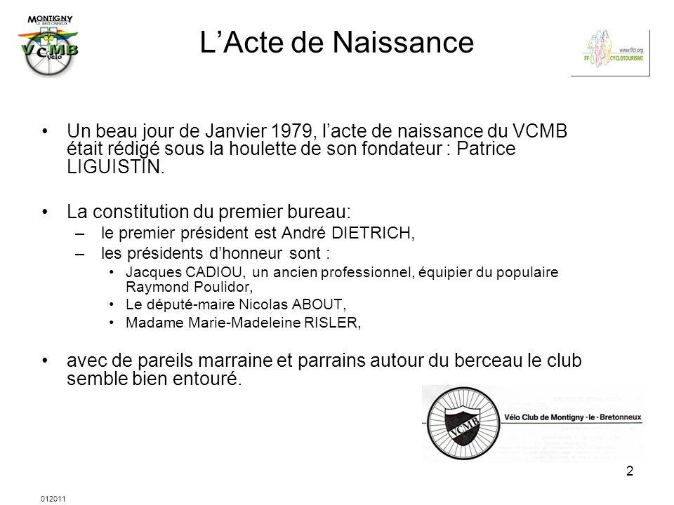 L'Acte de Naissance Un beau jour de Janvier 1979, l'acte de naissance du VCMB était rédigé sous la houlette de son fondateur : Patrice LIGUISTIN.