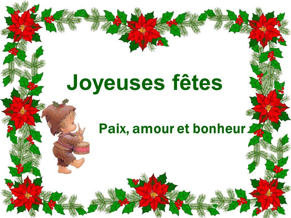 Joyeuses fêtes Paix, amour et bonheur