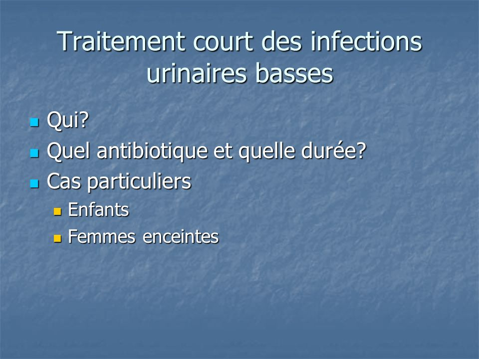 Traitement court des infections urinaires basses