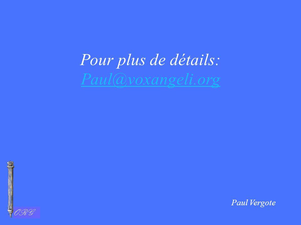 Pour plus de détails: Paul@voxangeli.org