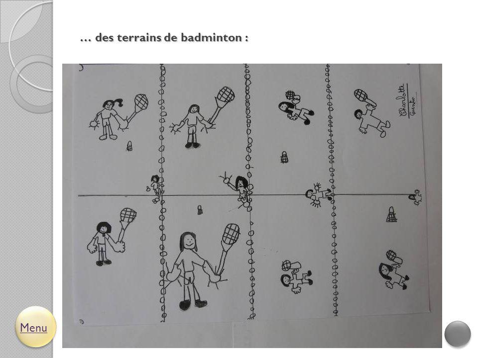 … des terrains de badminton :