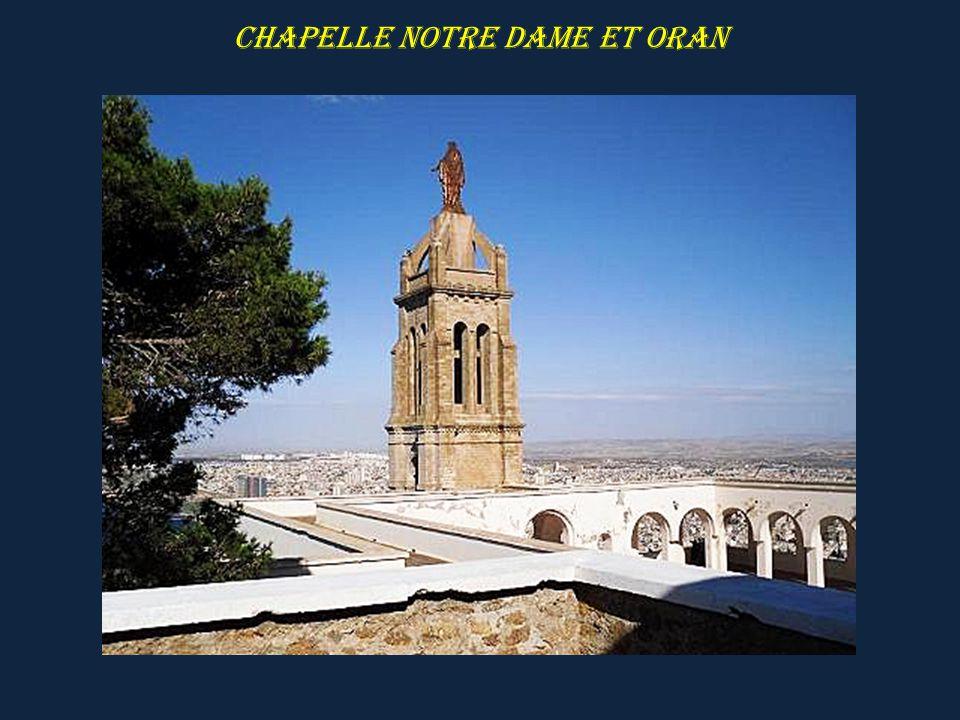 Chapelle Notre Dame et Oran
