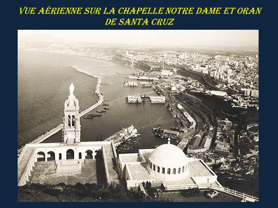 Vue aérienne sur la Chapelle Notre Dame et ORAN