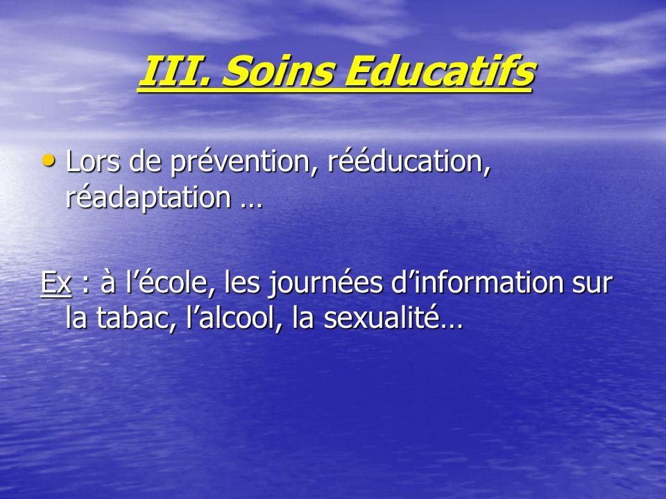 III. Soins Educatifs Lors de prévention, rééducation, réadaptation …