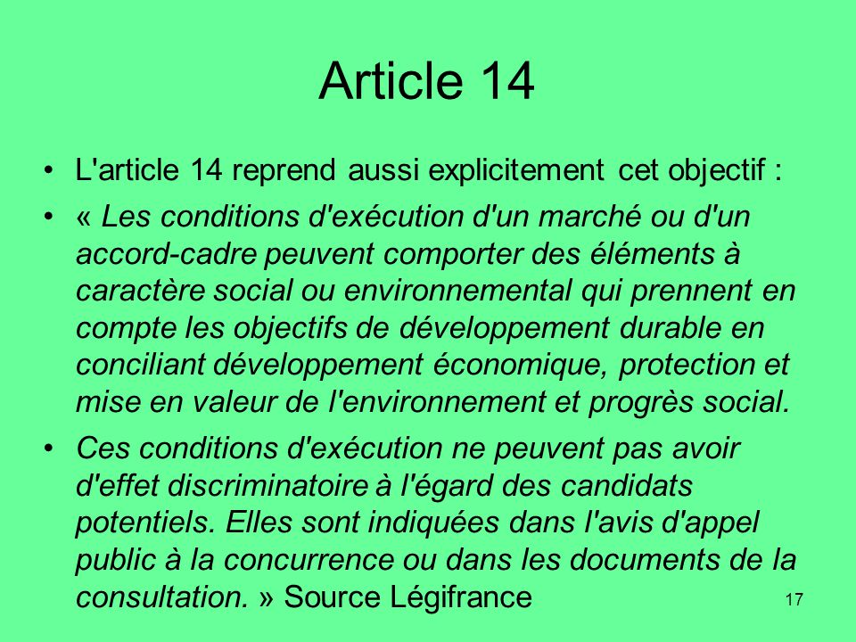 Article 14 L article 14 reprend aussi explicitement cet objectif :
