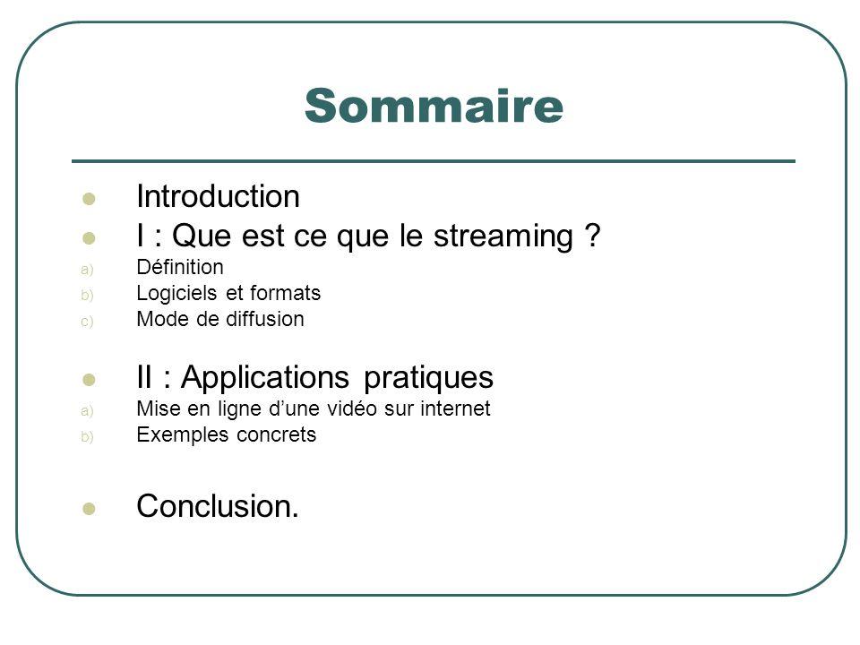 Sommaire Introduction I : Que est ce que le streaming