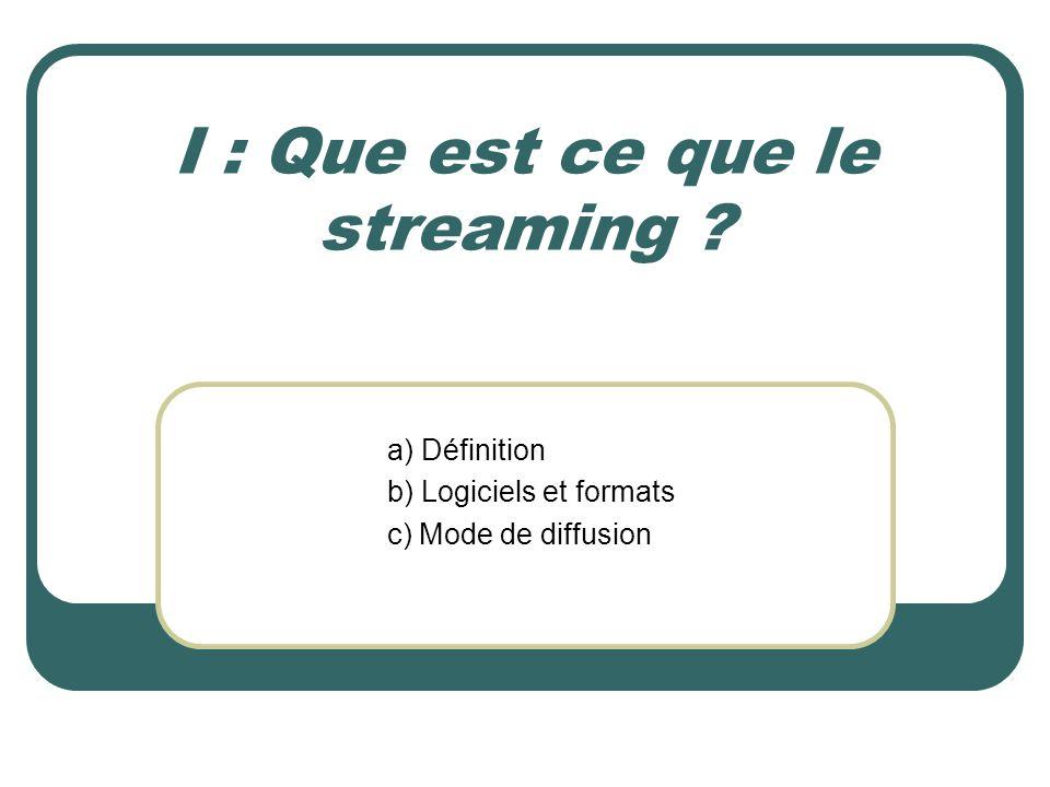 I : Que est ce que le streaming