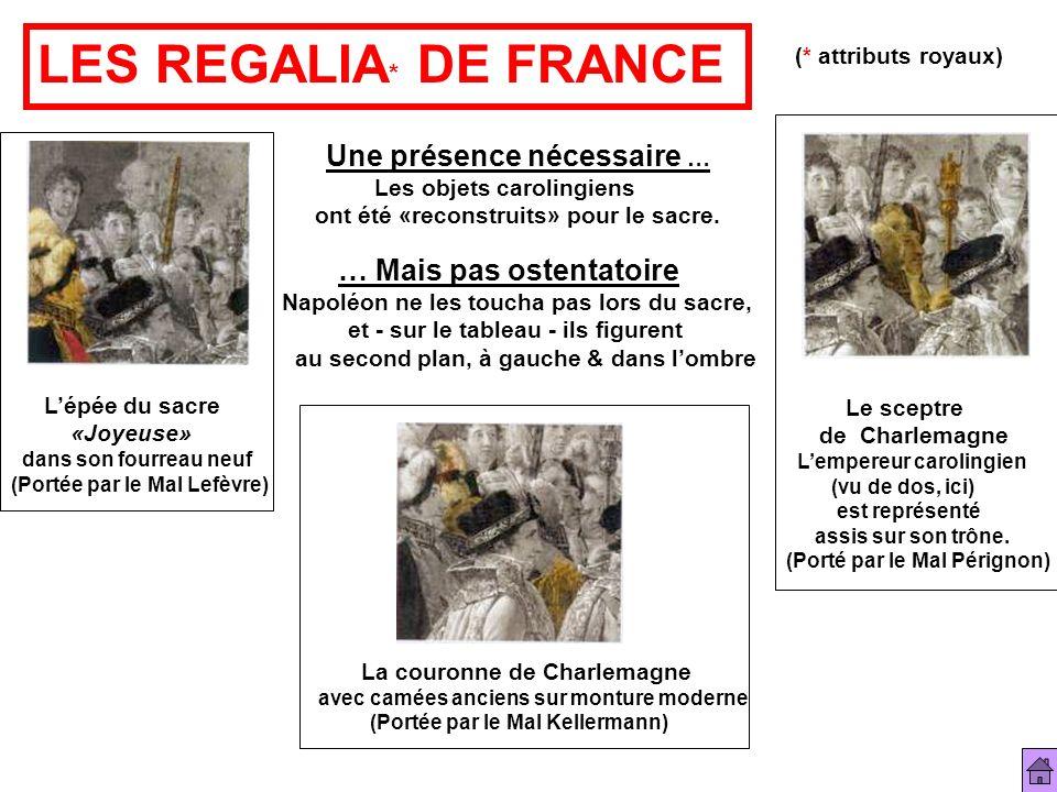 LES REGALIA* DE FRANCE Une présence nécessaire …