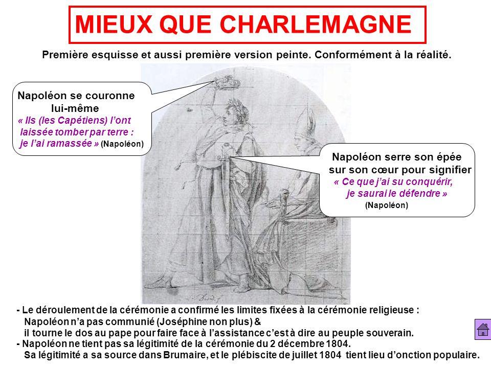 MIEUX QUE CHARLEMAGNE Première esquisse et aussi première version peinte. Conformément à la réalité.