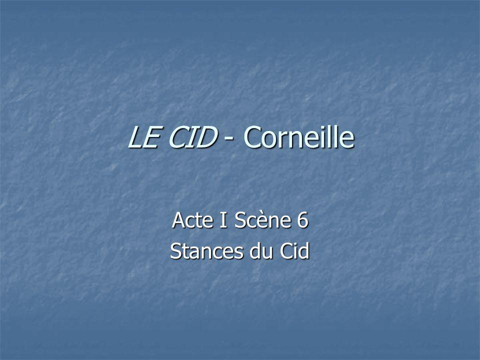 Acte I Scène 6 Stances du Cid