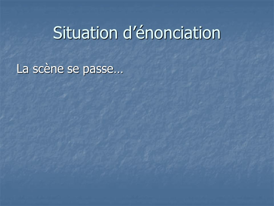 Situation d'énonciation