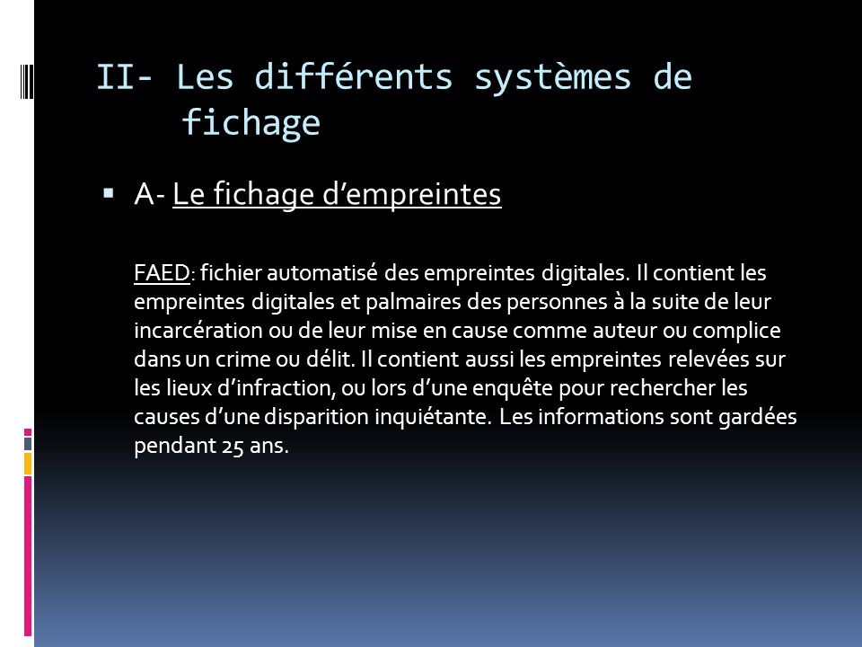 II- Les différents systèmes de fichage