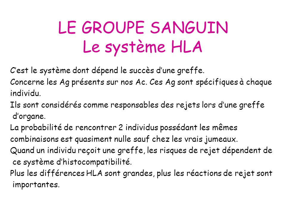 LE GROUPE SANGUIN Le système HLA