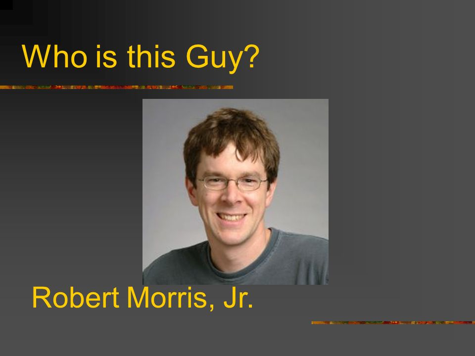 Who is this Guy Robert Morris, Jr.