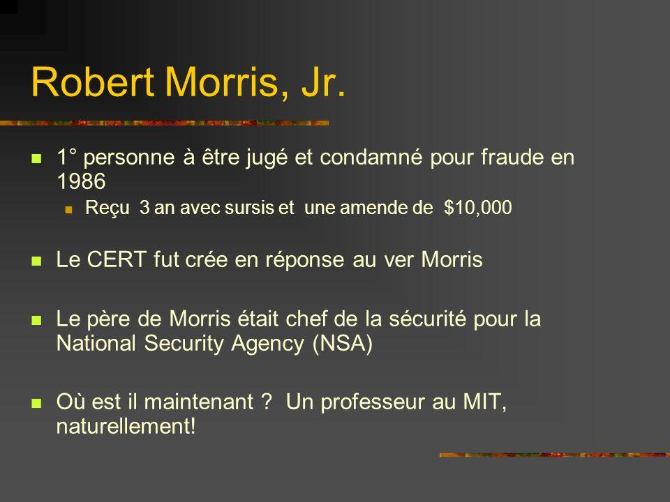 Robert Morris, Jr. 1° personne à être jugé et condamné pour fraude en 1986. Reçu 3 an avec sursis et une amende de $10,000.