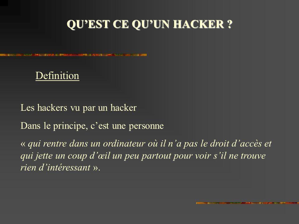 QU'EST CE QU'UN HACKER Definition Les hackers vu par un hacker