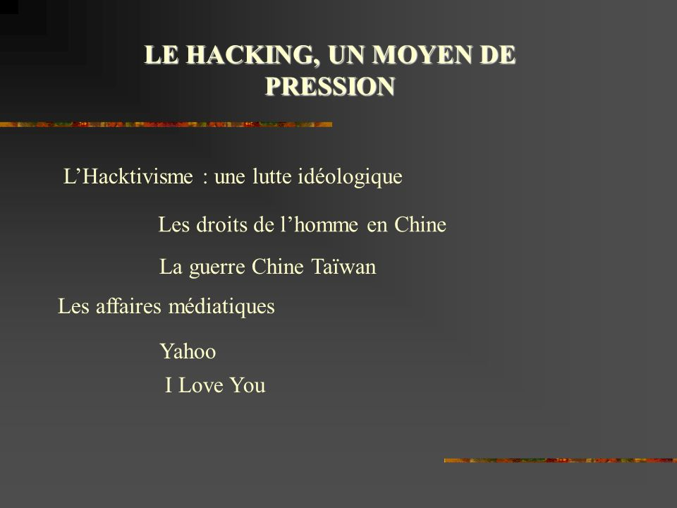 LE HACKING, UN MOYEN DE PRESSION
