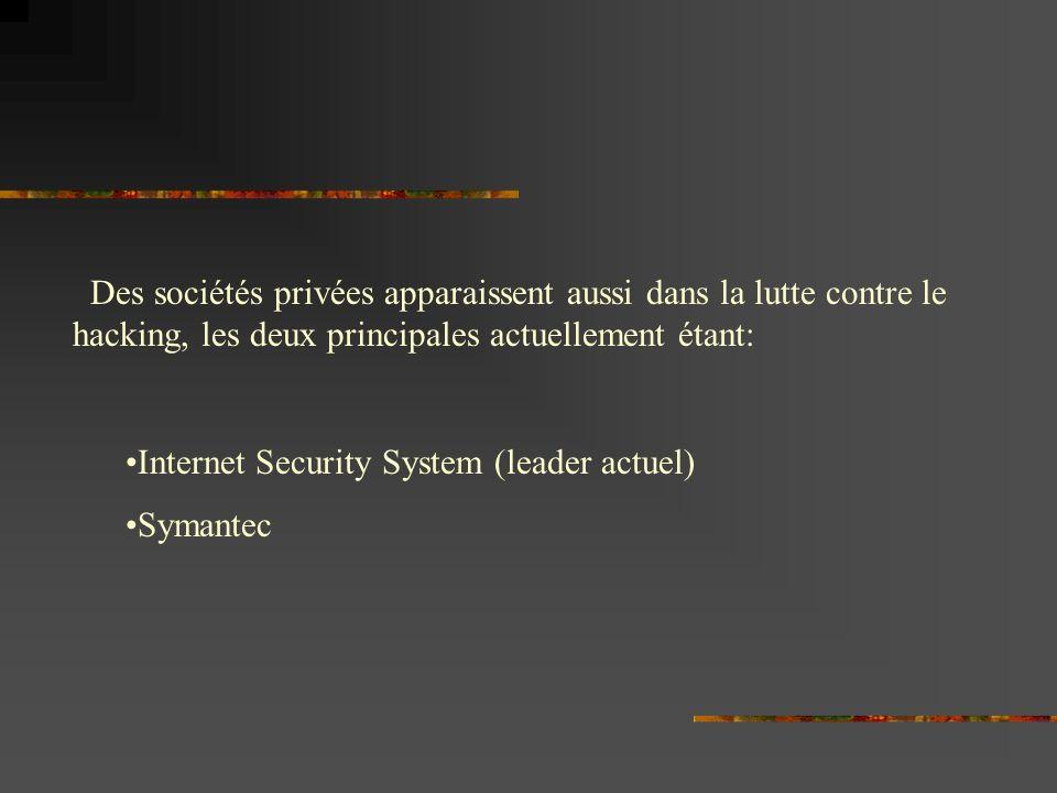 Des sociétés privées apparaissent aussi dans la lutte contre le hacking, les deux principales actuellement étant: