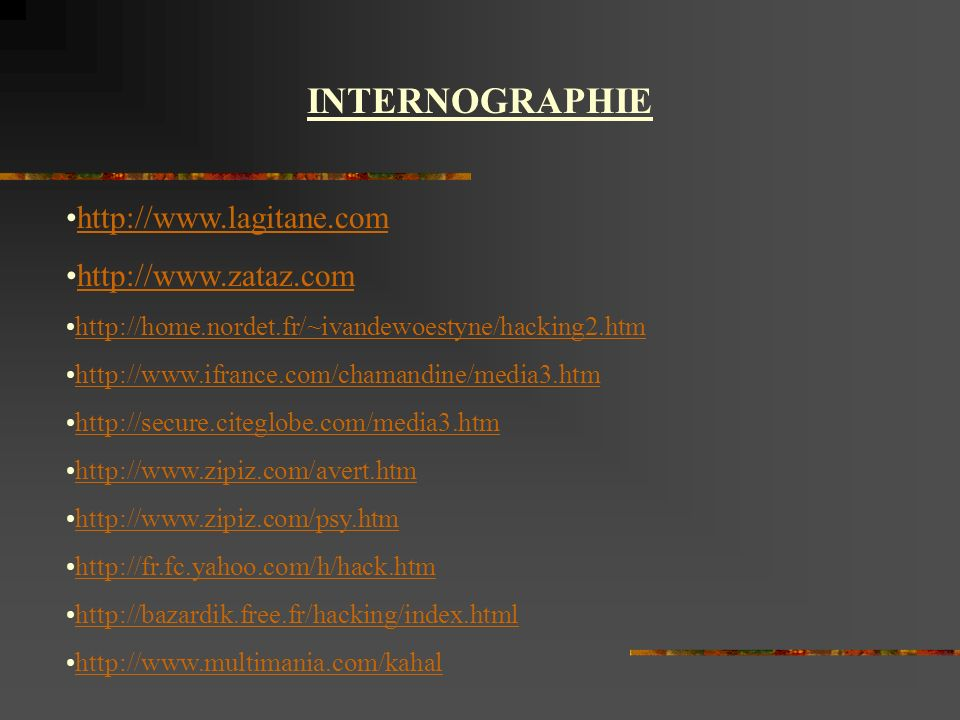 INTERNOGRAPHIE http://www.lagitane.com http://www.zataz.com