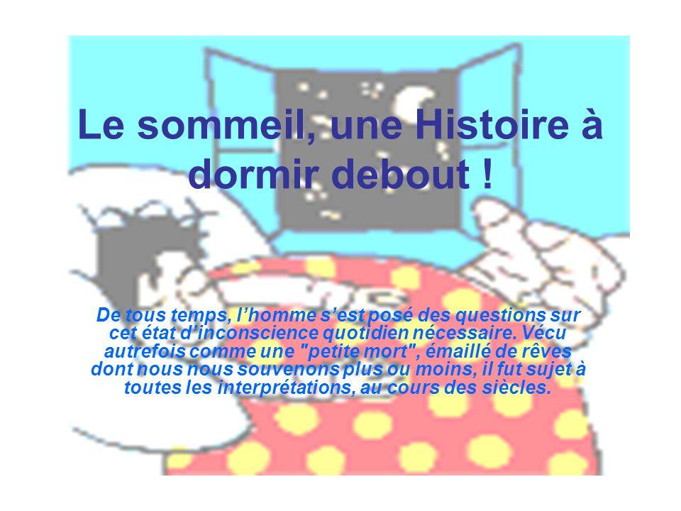 Le sommeil, une Histoire à dormir debout !