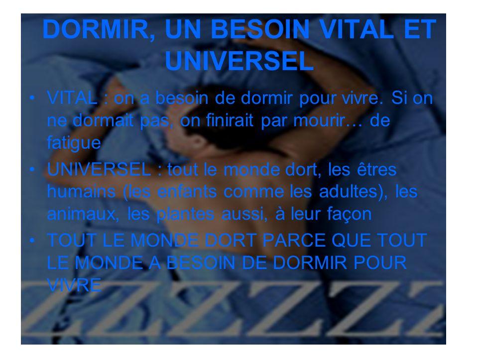 DORMIR, UN BESOIN VITAL ET UNIVERSEL