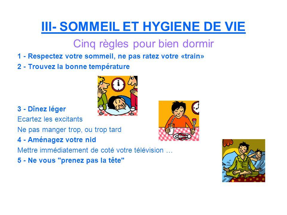 III- SOMMEIL ET HYGIENE DE VIE