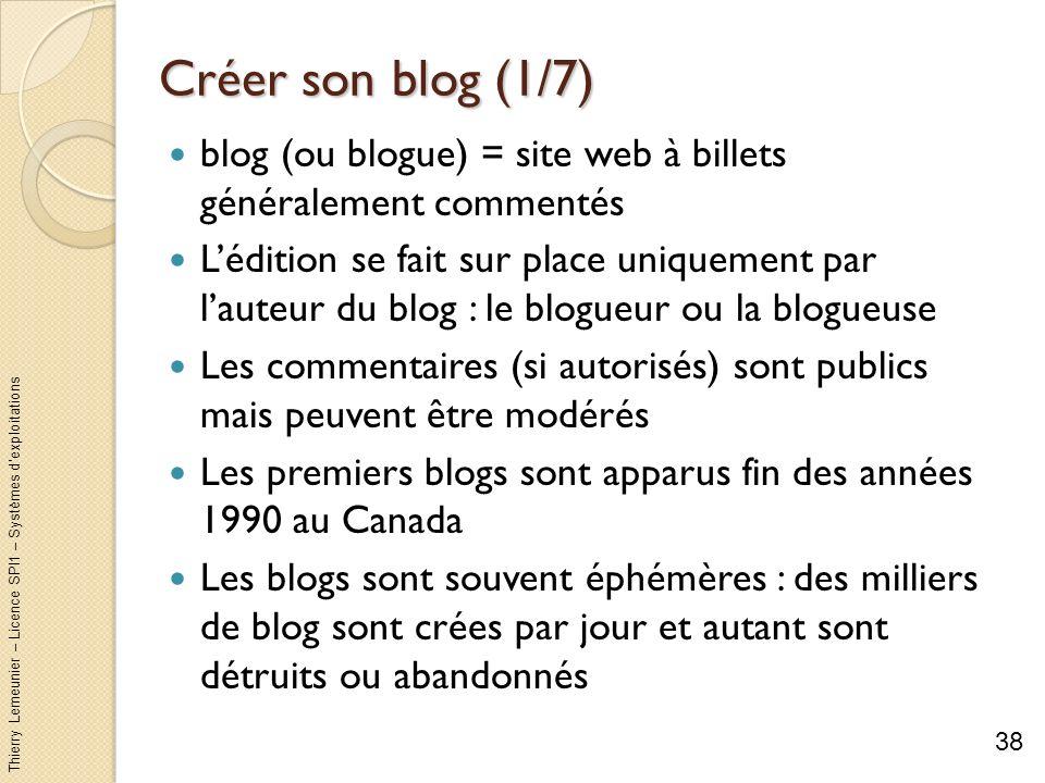Créer son blog (1/7) blog (ou blogue) = site web à billets généralement commentés.