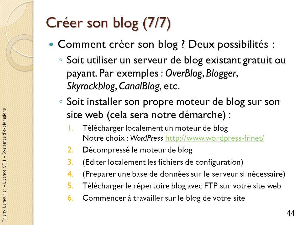 Créer son blog (7/7) Comment créer son blog Deux possibilités :