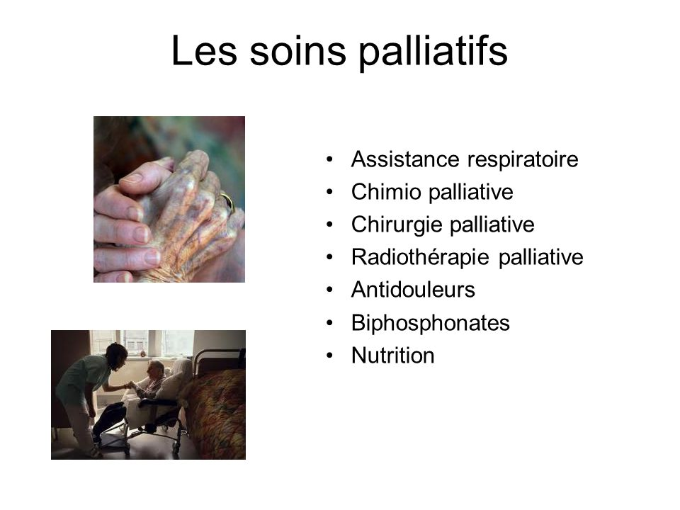 Les soins palliatifs Assistance respiratoire Chimio palliative