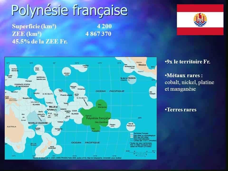 Polynésie française Superficie (km²) 4 200 ZEE (km²) 4 867 370