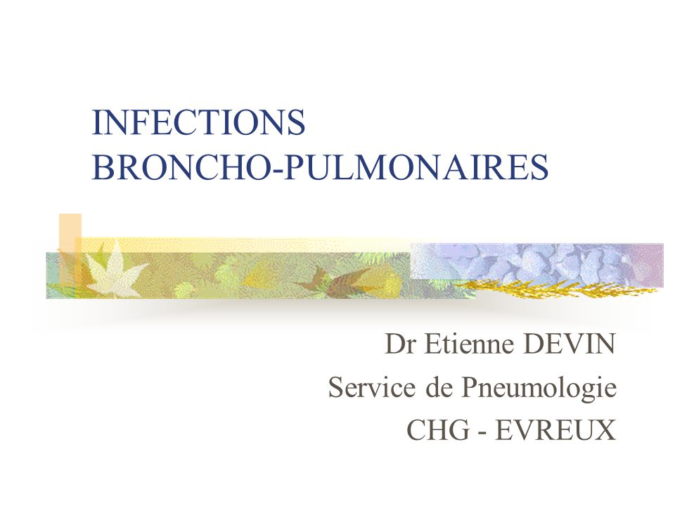INFECTIONS BRONCHO-PULMONAIRES