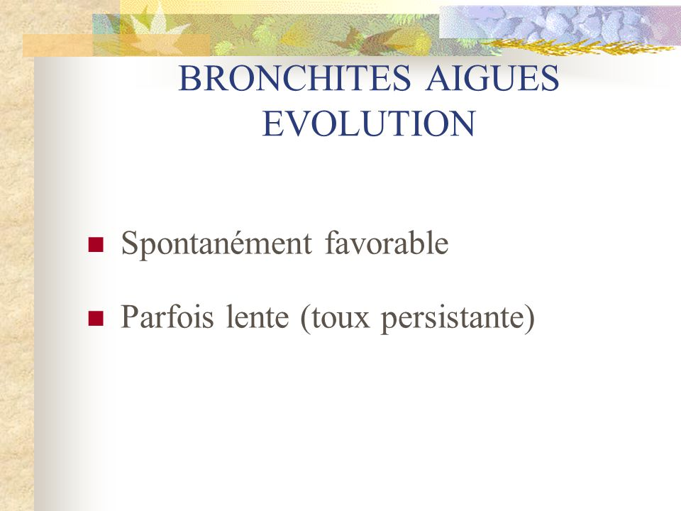 BRONCHITES AIGUES EVOLUTION