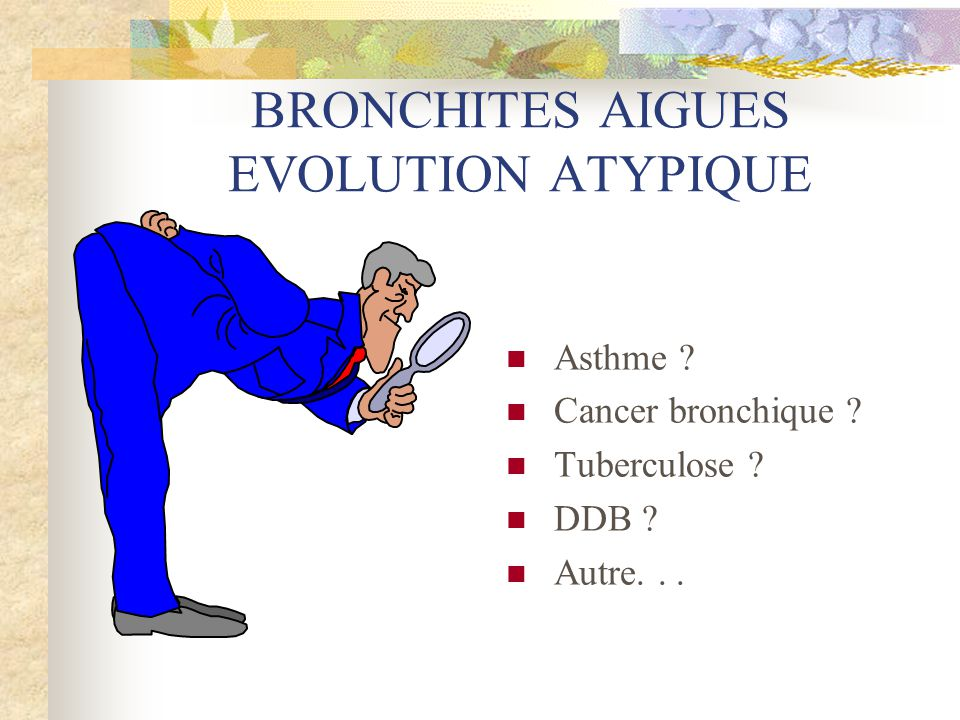 BRONCHITES AIGUES EVOLUTION ATYPIQUE