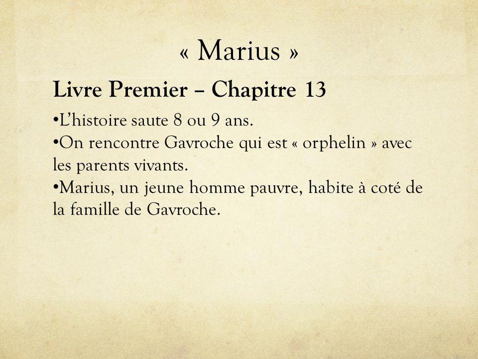 « Marius » Livre Premier – Chapitre 13 L'histoire saute 8 ou 9 ans.