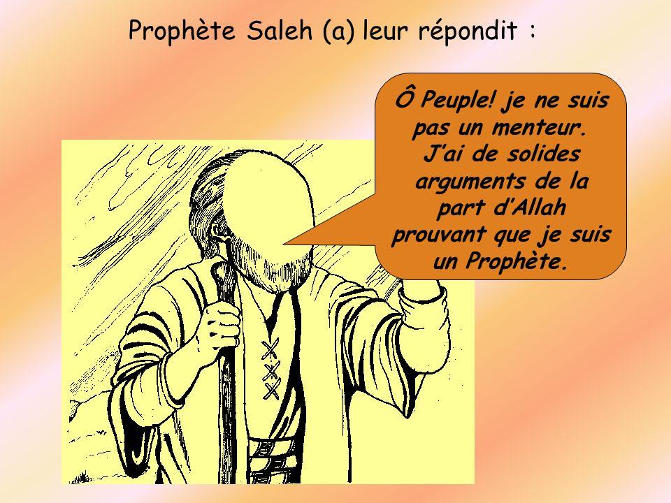 Prophète Saleh (a) leur répondit :